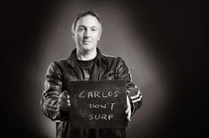 CARLOS DONT SURF