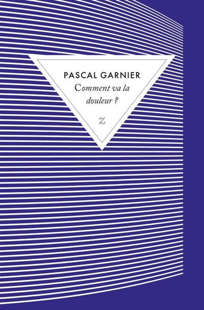 Comment va la douleur de Pascal Garnier