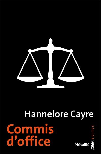 Commis d'office de Hannelore Cayre poche