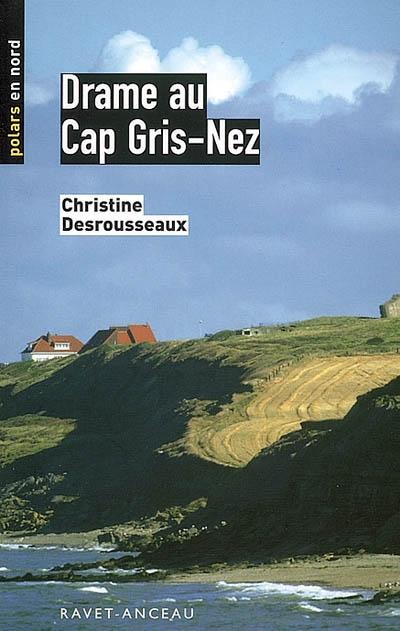Drame au Cap Gris-Nez de Christine Desrousseaux