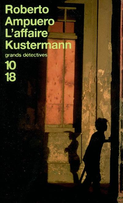 L'affaire Kustermann de Roberto Ampuero