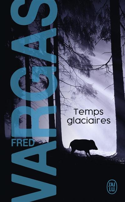 Temps Glacière de Fred Vargas poche