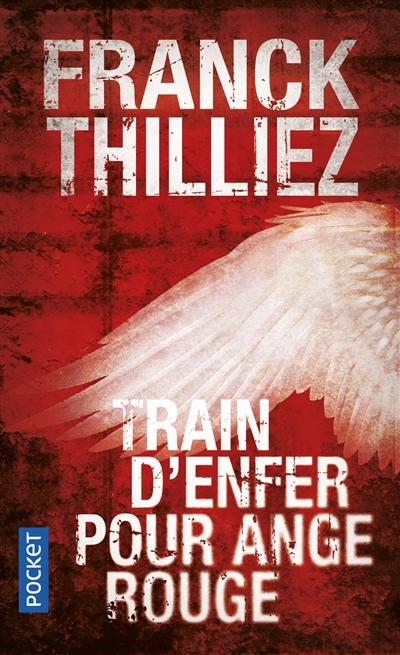 Train d'enfer pour ange rouge de Franck Thilliez