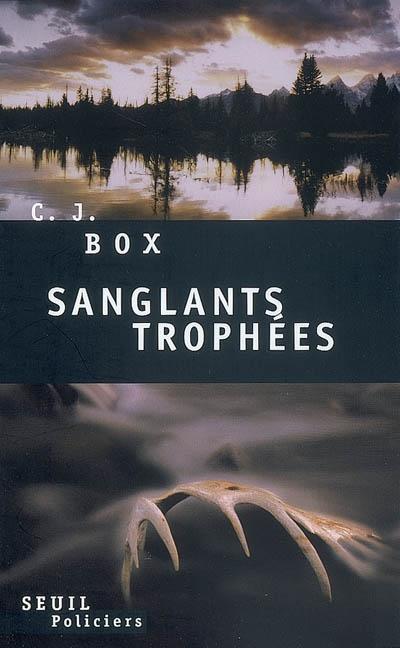 Sanglants trophées de C.J.Box