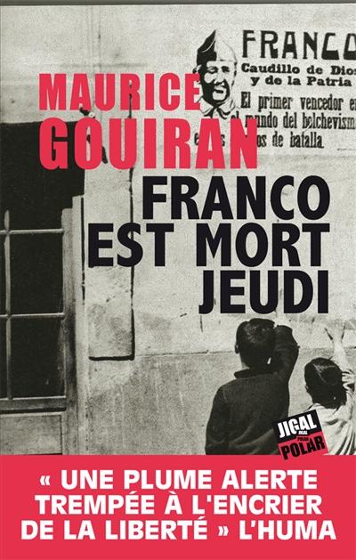 Franco est mort jeudi ,Maurice Gouiran