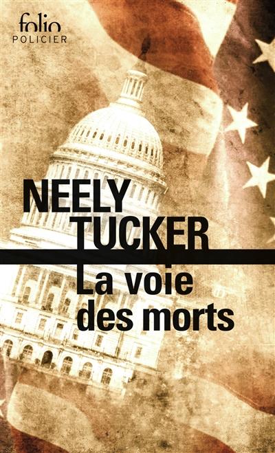 La voie des morts de Neely Tucker poche