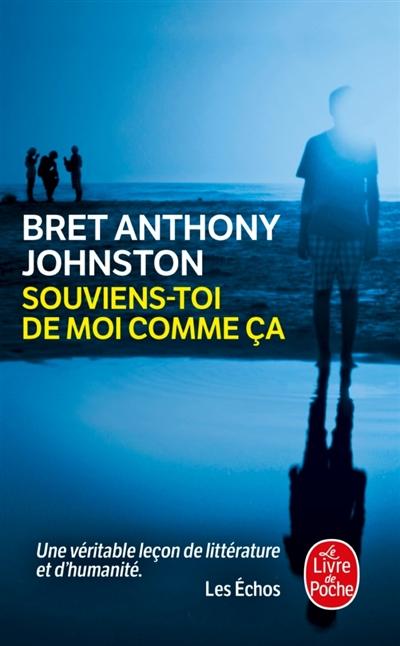 Souviens-toi de moi comme ça de Bret Anthony Johnston poche