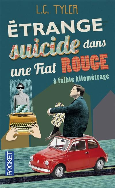 Étrange suicide dans une Fiat rouge à faible kilométrage de L. C. Tyler.