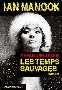 ian-manook-yeruldelgger-les-temps-sauvages