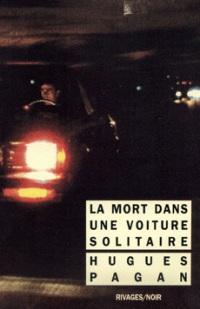 Hugues Pagan, La mort dans une voiture solitaire