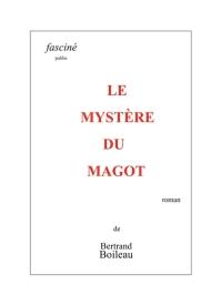 le mystère du Magot