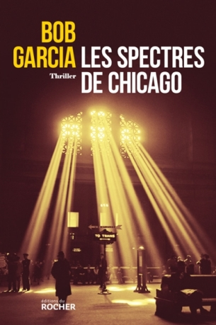 Les spectres de Chicago de Bob Garcia