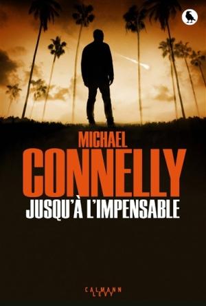 Michael Connelly Jusqu'à l'impensable