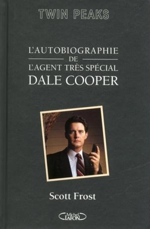 Twin Peaks l'autobiographie de l'agent très spécial Dale Cooper