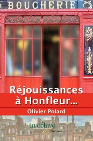 Réjouissances à Honfleur... de Olivier Polard