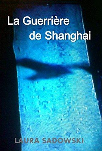 La Guerrière de Shanghai