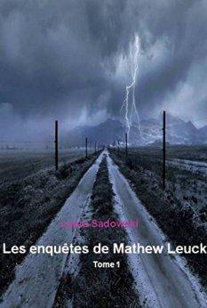 Les enquêtes de Mathew Leuck