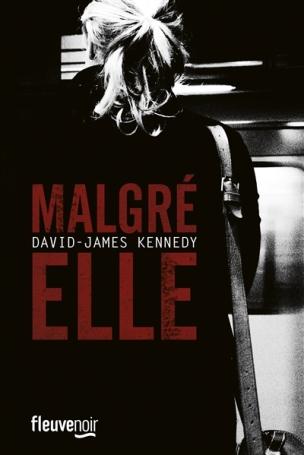 MALGRE ELLE – David-James Kennedy