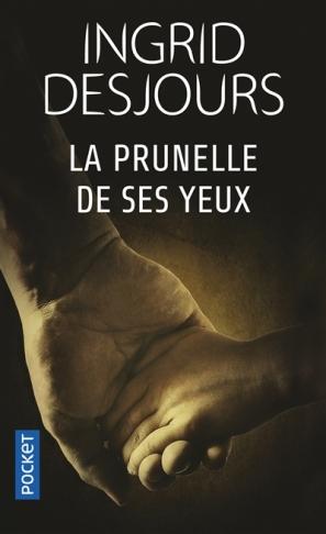 Ingrid DESJOURS – DANS LA PRUNELLE DE SES YEUX