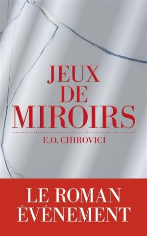 Jeux de miroirs Eugen O Chirovici