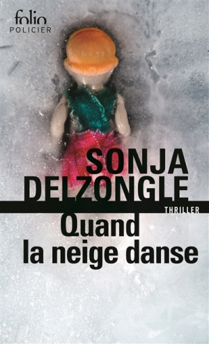 Quand la neige danse, Sonja Delzongle
