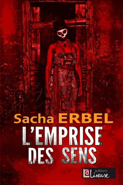 SACHA ERBEL-L_EMPRISE DES SENS