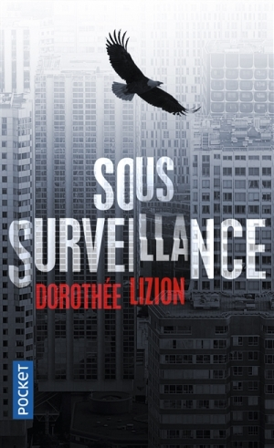 Sous surveillance, Dorothée Lizion