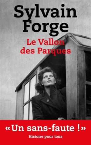 Le vallon des Parques Vichy 1943 de Sylvain Forge