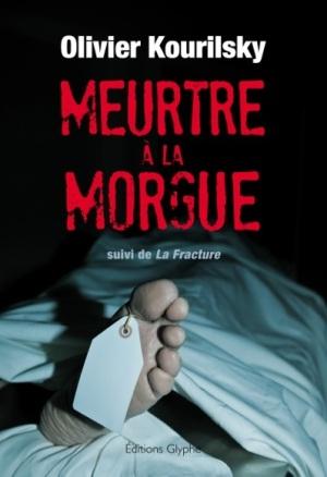 Meurtre à la morgue Olivier Kourilsky