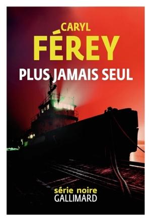 Plus jamais seul - Caryl Ferey