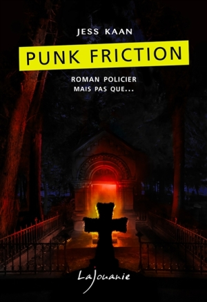 Punk Friction de Jess Kaan