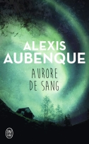 Aurore de sang poche, Alexis Aubenque