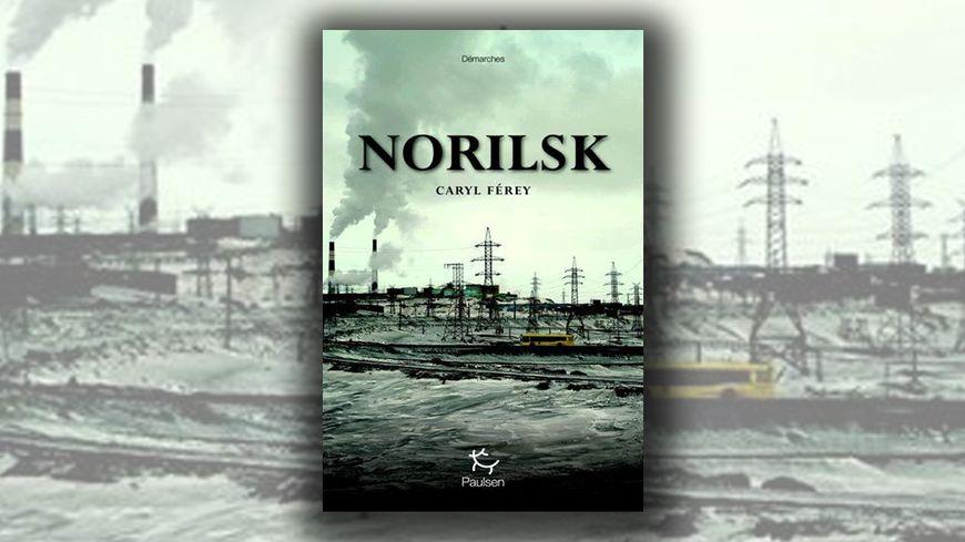 Quel livre avez vous lu récemment ? (2) - Page 12 Norilsk-imagec2a0caryl-ferey