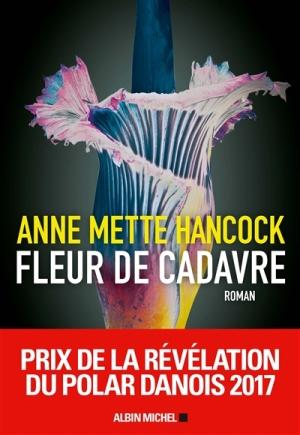 Anne Mette Hancock - Fleur de cadavre