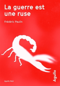 La guerre est une ruse de Frédéric Paulin