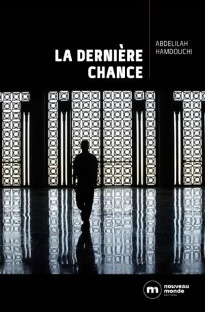 La dernière chance -Abdelilah Hamdouchi