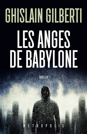 Les Anges de Babylone de Ghislain Gilberti