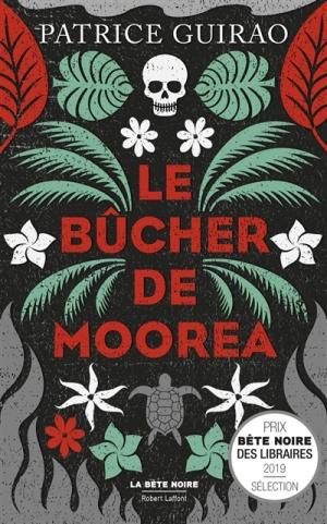 Le bûcher de Moorea de Patrice Guirao