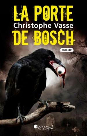 La porte de Bosch de Christophe Vasse